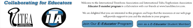 International Tuba Euphonium Association Trombone Association BandDirector.com E-Educator Program